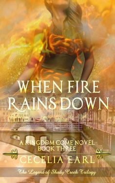 When Fire Rains Down by Cecelia Earl