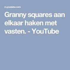 Granny squares aan elkaar haken met vasten. - YouTube