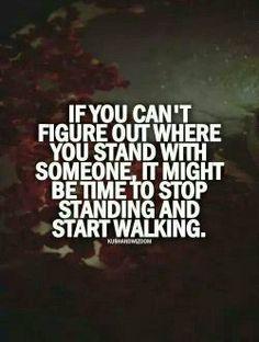 Stop standing, start walking.
