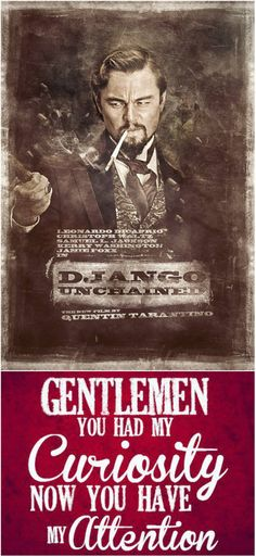 Even though he's an awful person in this movie, I still adore Leonardo DiCaprio and Django Unchained.