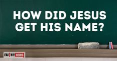 How Did Jesus Get His Name?