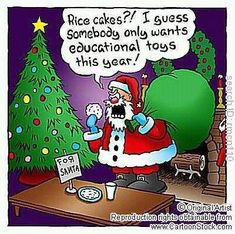 "Santa says: 'Rice cakes?! I guess somebody only wants educational toys this year!"" Oh, come on now, Santa. They're healthier for you! - Well Gal. #christmas #santa #humor #ricecakes #nutrition #wellgal"