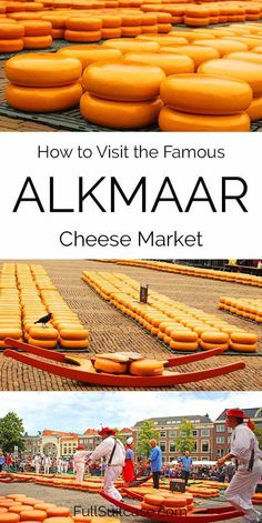Alkmaar Cheese Market The Ultimate Guide In 2020 Belgium Travel Day Trips From Amsterdam Netherlands