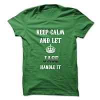 Keep Calm And Let JASE Handle It.Hot Tshirt!