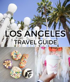 Los Angeles Travel Guide: What To Do in Los Angeles. Best coffee in Los Angeles. Best donuts in Los Angeles. Fashion blogger in Los Angeles.