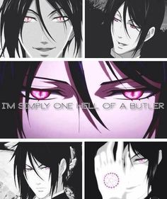 """""""I am simply one hell of a butler""""   Yes... Indeed you are Sebastian."""