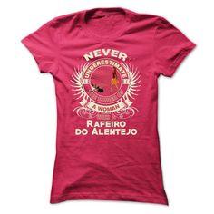 Rafeiro do Alentejo -Never underestimate the power of a - #gift for kids #couple gift. SATISFACTION GUARANTEED  => https://www.sunfrog.com/Names/Rafeiro-do-Alentejo-Never-underestimate-the-power-of-a-woman-with-a-Rafeiro-do-Alentejo-Ladies.html?id=60505