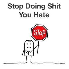 Pare de fazer as coisas que você odeia. Isso não faz o menor sentido! #vamaislonge #facebook Vá Mais Longe