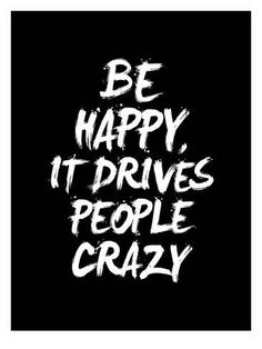 Giclee Print: Be Happy It Drives People Crazy by Brett Wilson : 32x24in