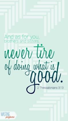 Burn to Memory 2 Thessalonians 2 Thessalonians 3, Spiritual Needs, Words Quotes, Godly Quotes, Teen Quotes, Sayings, Perfection Quotes, Life Words, Favorite Bible Verses