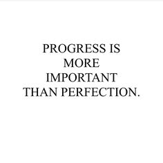 #morningthoughts #quote Progress is more important than perfection