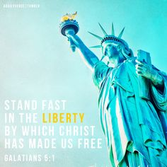 Today's Visual Verse Devotion // Liberty and the Standards of Jesus // Stand fast therefore in the liberty by which Christ has made us free … —Galatians 5:1