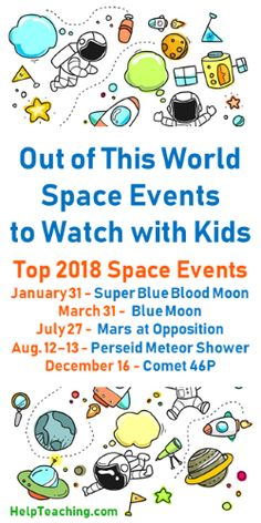 Out of This World Space Events to Watch with Kids in 2018 - Whether you're teaching science or looking for fun science ideas for kids, here are this year's not-to-miss space events and ways to incorporate them into your curriculum. Be sure to encourage kids to view the Super Blue Blood Moon, Mars, Perseid Meteor Shower, and Comet 46P. Happy #teaching! #astronomy #science