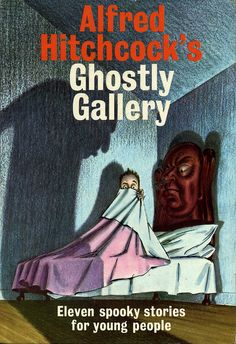 Alfred Hitchcock's Ghostly Gallery children's book. (1962)