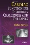 Cardiac Functioning Disorders Challenges and Therapies by Mahira Parveen Paper Back