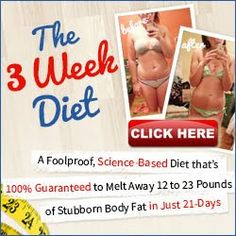 3 Week Diet Plan : 3 Week Diet Plan - A Foolproof,Science-Based Diet Guaranteed to Melt Away 12 to 23 Pounds Body Fat in Just 21-Days