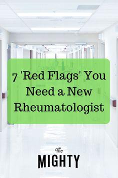 7 Signs You Need a New Rheumatologist   The Mighty #chronicillness Chronic Illness, Chronic Pain, Fibromyalgia, Seronegative Rheumatoid Arthritis, Red Flag, Good Doctor, Blood Test, Questions To Ask, You Gave Up