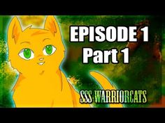 episode 1 part 1 - SSS Warrior cats fan animation, by SSS Warrior Cats on YouTube. Gosh, I love these things! They're amazing! They are basically an animation of the first book.