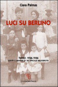 Prezzi e Sconti: #Luci su berlino. tunio 1926-1946. scritti e New  ad Euro 6.97 in #Lautore libri firenze #Libri