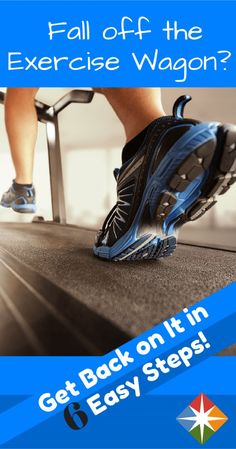 Have you fallen off the exercise wagon? Don't worry--you can get back on easily with these 6 tips. You'll find your motivation and regain your fitness in no time!