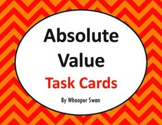 Absolute Value Task Cards https://www.teacherspayteachers.com/Product/Absolute-Value-Task-Cards-2067983 #math #absolutevalue #algebra #TaskCards #tpt #teacherspayteachers #mathematics