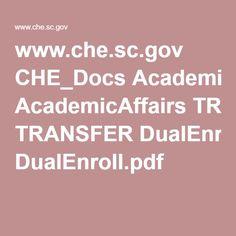 Dual Enrollment  www.che.sc.gov CHE_Docs AcademicAffairs TRANSFER DualEnroll.pdf
