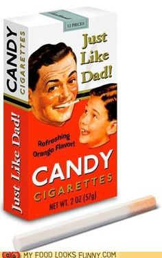 Candy cigarettes. What were we thinking!