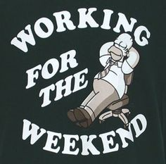 Working On Saturday Like this quote for weekend! Working On Saturday, Domestic Cleaning, Three Day Weekend, Weekend Quotes, Funny Posters, Free Quotes, Happy Friday, Stuff To Do, Funny Pictures