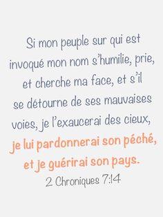 La Bible - Verset illustré - 2 Chroniques 7:14 - La prière - Si mon peuple s'humilie, prie et cherche ma face, et s'il se détourne de ses mauvaises voies, je lui pardonnerai son péché et je guérirai son pays.