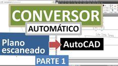 Convertir plano escaneado a AutoCAD editable (automatico) JPG BMP TIFF a...