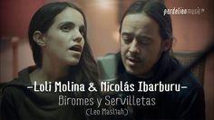 Loli Molina & Nicolás Ibarburu - Biromes y servilletas (4K) (Live on Par...