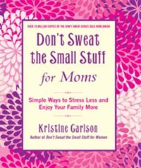 Don't sweat the small stuff for moms book review