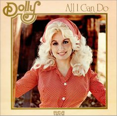 """All I Can Do"" by Dolly Parton"