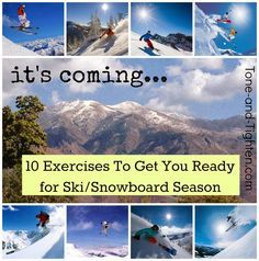 10 best exercises to get you ski/snowboard ready from Tone-and-Tighten.com. Even if you're not into winter, it's a great legs and core workout! https://www.facebook.com/Snowboard-Equipment-174997816033563
