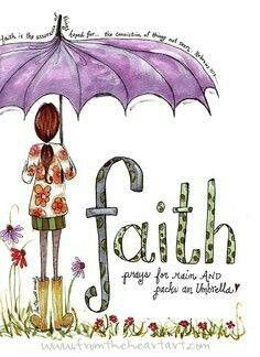 Have Faith~{Make sure You Pack a Umbrella}