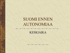 SUOMI ENNEN AUTONOMIAA KESKIAIKA. KESKIAIKA SUOMESSA 1.VARHAISKESKIAIKA 1150-1323 Muualla: 500-1000 2.SYDÄNKESKIAIKA 1323-1397 Muualla: 1000-1300 3.MYÖHÄISKESKIAIKA. History Of Finland, Medieval Crafts, 12 Year Old, Middle Ages, Books, Historia, Livros, Libros, Book