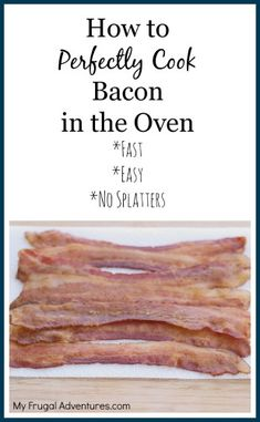 How to Bake Perfect Bacon in the Oven- fast, easy and splatter free!