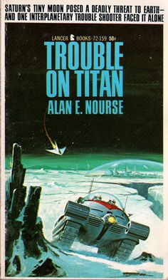 (Ed Valigursky's cover for the 1967 edition of Trouble on Titan (1954), Alan E. Nourse)