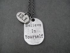 BELIEVE IN YOURSELF 13.1 Half Marathon Pewter Pendant Necklace - Pewter Half Marathon Charm and Believe Dog Tag Style Charm - Gunmetal chain by TheRunHome on Etsy