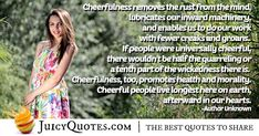 Enjoy these great Cheerfulness Quotes. Cheerfulness and the Mind Quote Here On Earth, Morality, This Is Us Quotes, Mindfulness Quotes, Cheer Up, Smile Quotes, Live Long, Picture Quotes, Rust