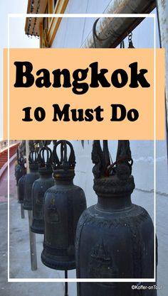 10 Must do für Deinen Trip nach Bangkok. Schau mal rein damit Du nichts verpasst!