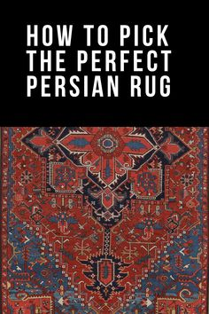 ORC Week Four: Picking the Perfect Persian Rug - Miranda Schroeder