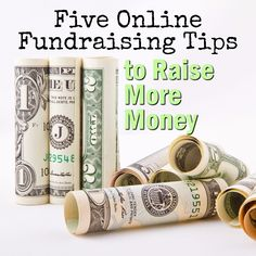 Five Online Fundraising Tips  to Raise More Money - PTA Fundraising - School Fundraising - Spots Fundraising - Nonprofit Fundraising - Charity Fundraising - Club Fundraising