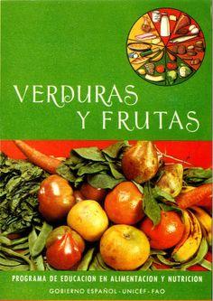 Verduras y frutas. Portada del folleto de educación nutricional de España de 1970. http://labuenaalimentacion.es/la-educacion-nutricional-en-1970