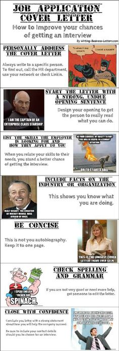 Very good infograph on resume cover letter. Should help with your job search. Funny too. >> cover letter --> www.writing-business-letters.com/cover-letter.html