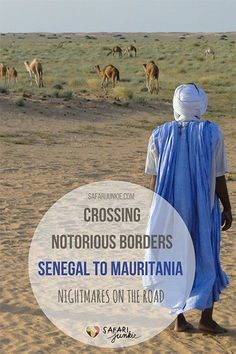 Plan to Crossing Border from Senegal to Mauritania from Rosso? Read the latest update online how to prepare for most corrupted border crossing in Africa! Senegal Travel, Africa Travel, Travel Couple, Family Travel, Senegal Africa, West Africa, Places To Travel, Travel Destinations, Travel Stuff