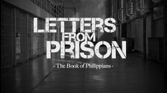 Letters From Prison: Philippians Sermon Series