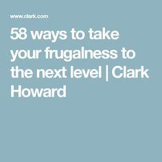 58 ways to take your frugalness to the next level | Clark Howard