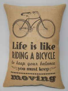 Life is like riding a bicycle Burlap by PolkadotApplePillows