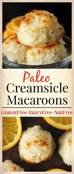 Paleo Creamsicle Macaroons- easy, naturally sweetened, and so delicious! A great treat that is gluten free, dairy free, and nut free.